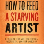 How to Feed A Starving Artist, by David duChemin