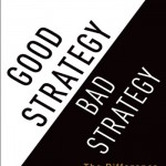 Good Strategy/Bad Strategy, by Richard Rumelt