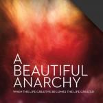 A Beautiful Anarchy, by David duChemin