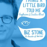 Things a Little Bird Told Me, by Biz Stone
