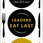 Leaders Eat Last, by Simon Sinek